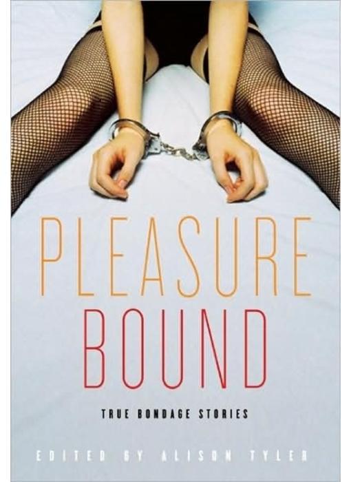Pleasure Bound: True Bondage Stories