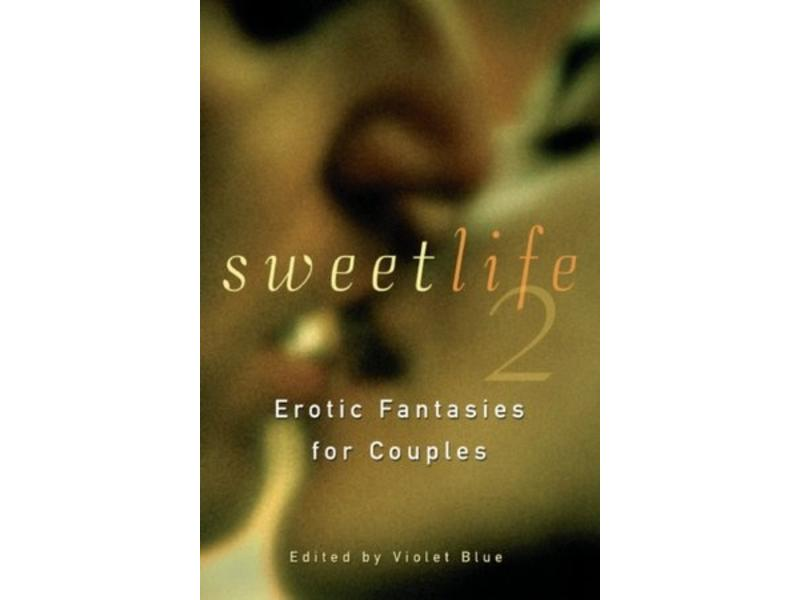 Sweet Life 2: Erotic Fantasies for Couples