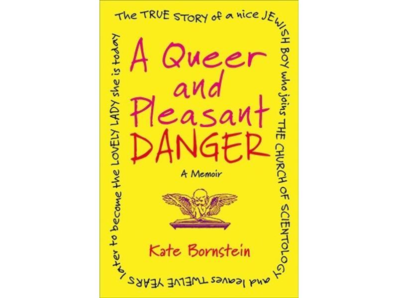 A Queer and Pleasant Danger: A Memoir
