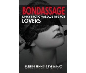 Bondassage: Kinky Erotic Massage Tips for Lovers