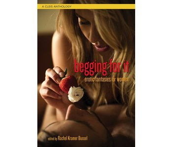 Begging for It: Erotic Fantasies for Women