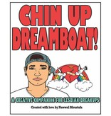 Chin Up, Dreamboat! Coloring Book