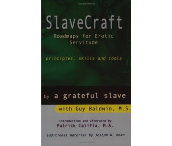 SlaveCraft: Roadmaps for Erotic Servitude (Principles, Skills and Tools)