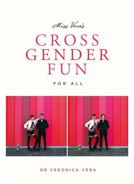 Miss Vera's Cross Gender Fun for All