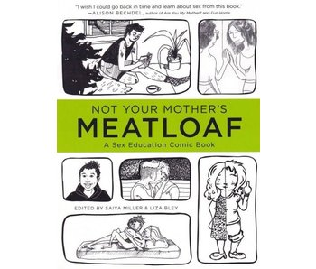 Not Your Mother's Meatloaf: A Sex Education Comic Book