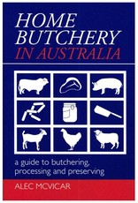 Butcher at Home Home Butchery in Australia By Alec McVicar