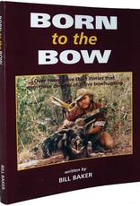 Born To The Bow. By Bill Baker.