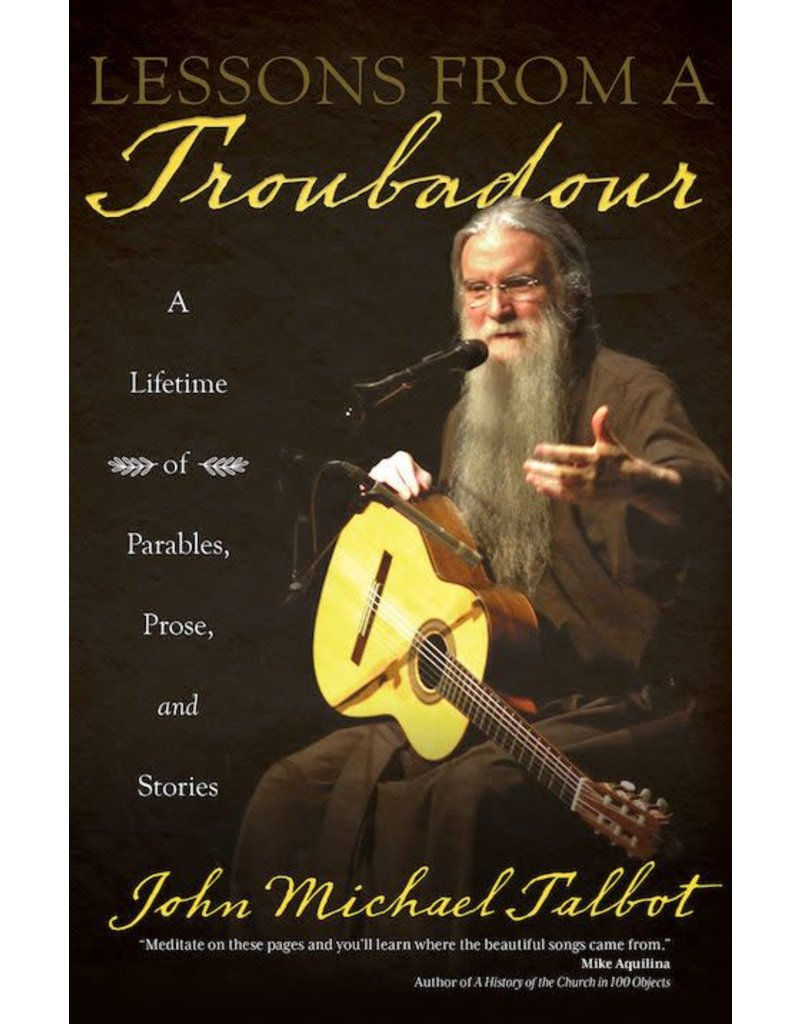 Ave Maria Press Lessons from a Troubadour A Lifetime of Parables, Prose, and Stories