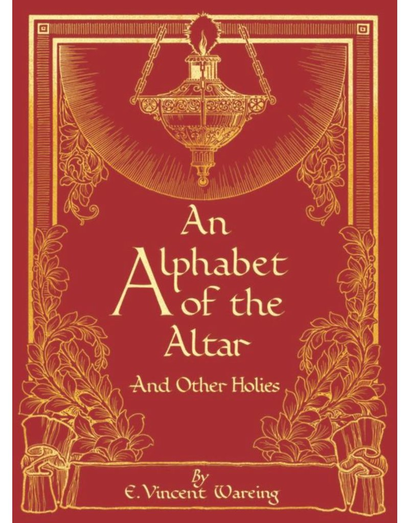 St. Augustine Academy Press An Alphabet of the Altar