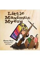 Amor Deus Publishing Little Maximus Myers