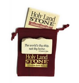 Holy Land Stone The world's thy ship, not thy home  Promise Stone