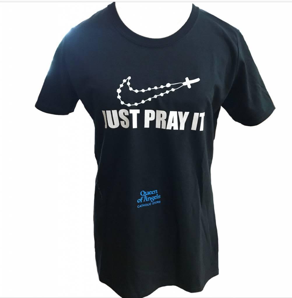QOA Catholic Just Pray It T-Shirt