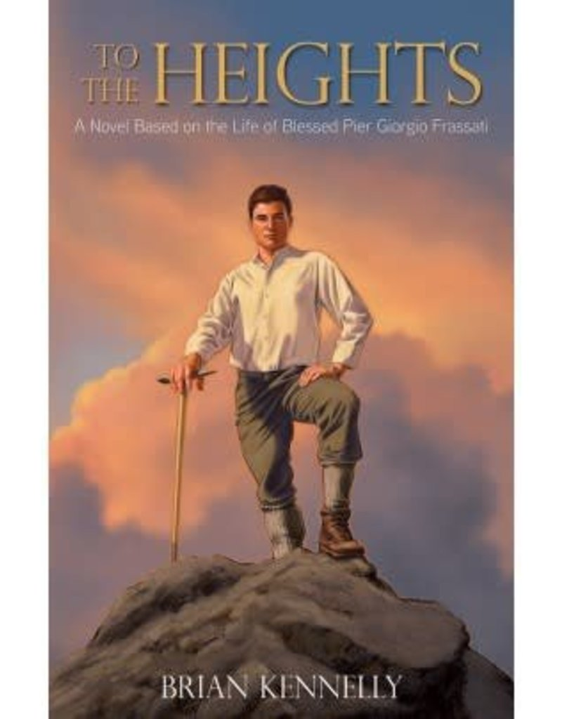 Tan Books To the Heights: A Novel Based on the Life of Blessed Pier Giorgio Frassatti