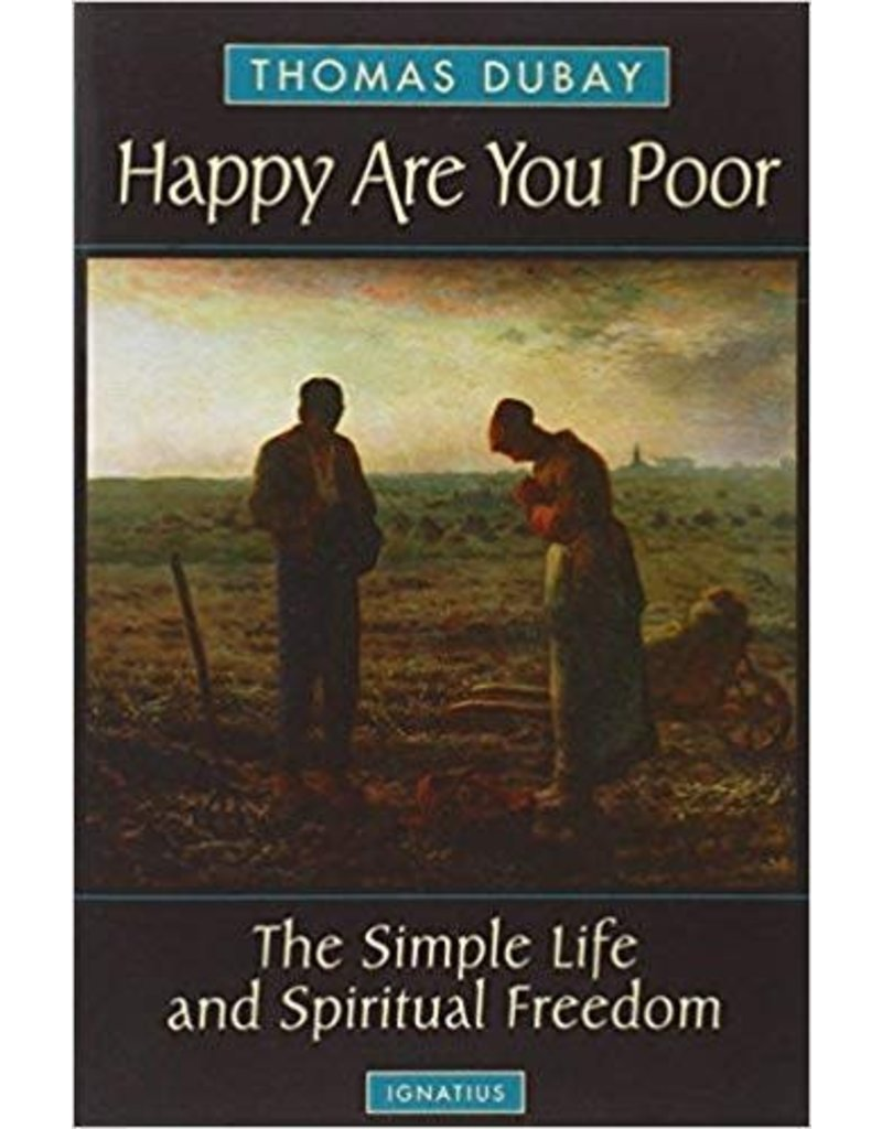 Ignatius Press Happy Are You Poor: The Simple Life and Spiritual Freedom