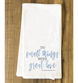 Catholic to the Max Do Small Things with Great Love Mother Teresa Saint Quote Tea Towel