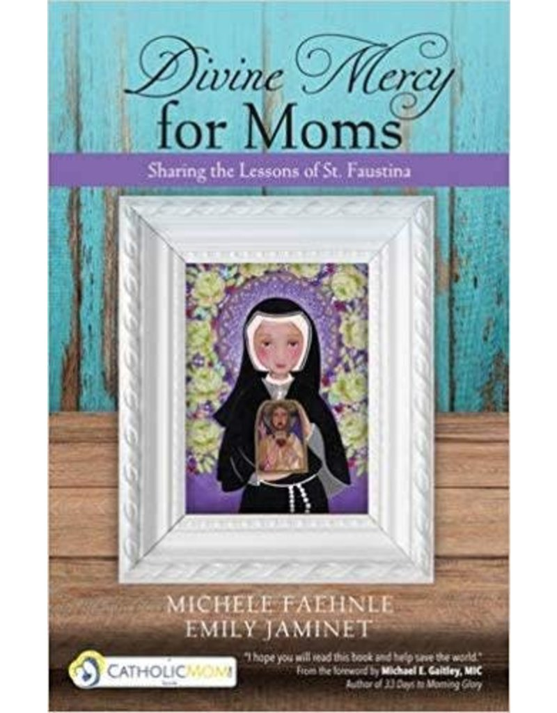 Ave Maria Press Divine Mercy for Moms: Sharing the Lessons of St. Faustina