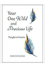 Paulist Press Your One Wild and Precious Life: Thoughts On Vocation