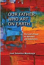 Paulist Press Our Father, Who Art on Earth  The Lord's Prayer for Believers and Unbelievers