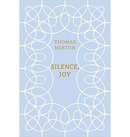 New Directions Publishing Corporation Silence, Joy A Selection of Writings by Thomas Merton