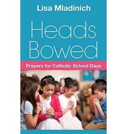 Ligouri Publications Heads Bowed Prayers For Catholic School Days