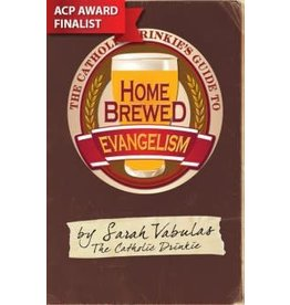 Ligouri Publications The Catholic Drinkie's Guide to Homebrewed Evangelism