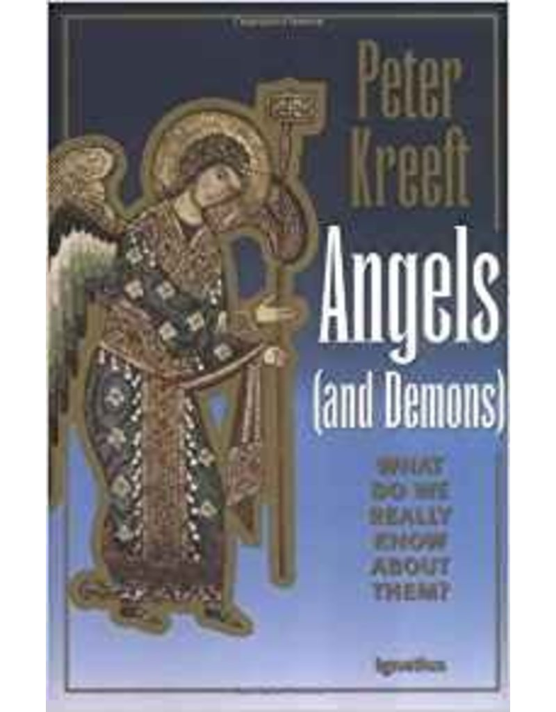 Ignatius Press Angels and Demons What Do We Really Know About Them?