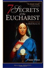 Ignatius Press 7 Secrets of the Eucharist  Vinny Flynn