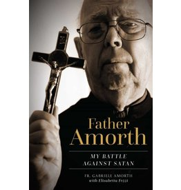 Sophia Institute Press Father Amorth: My Battle Against Satan