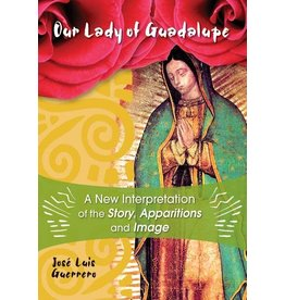 Ligouri Publications Our Lady of Guadalupe: A New Interpretation of the Story, Apparitions, and Image