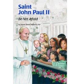 Pauline Books & Publishing Saint John Paul II: Be Not Afraid