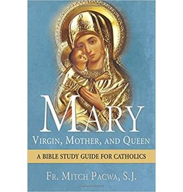 Our Sunday Visitor Mary: Virgin, Mother, and Queen - A Bible Study Guide for Catholics
