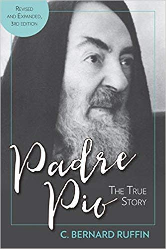 Our Sunday Visitor Padre Pio: The True Story, Revised and Updated  Third Edition