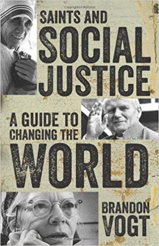 Our Sunday Visitor Saints and Social Justice: A Guide to Changing the World