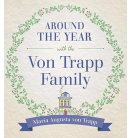 Sophia Institute Press Around the Year with the Von Trapp Family
