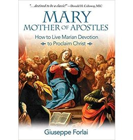 Pauline Books & Publishing Mary Mother of Apostles How to Live Marian Devotion to Proclaim Christ