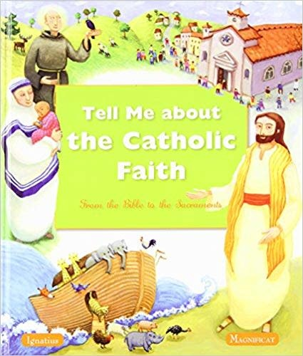 Ignatius Press Tell Me About The Catholic Faith: From The Bible to The Sacraments