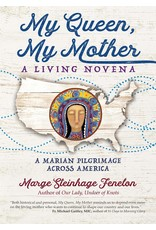 Ave Maria Press My Queen, My Mother: A Living Novena