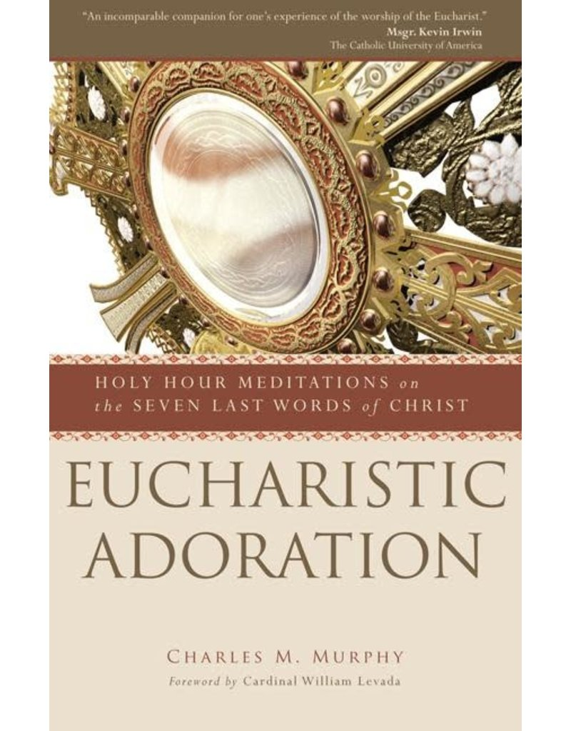 Ave Maria Press Eucharistic Adoration: Holy Hour Meditations on the Seven Last Words of Christ