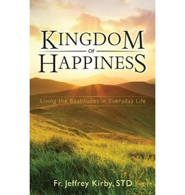 Saint Benedict Press Kingdom of Happiness: Living the Beatitudes in Everyday Life