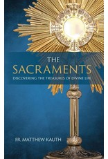 Saint Benedict Press The Sacraments: Discovering the Treasures of Divine Life