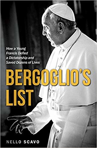 Saint Benedict Press Bergoglio's List: How a Young Francis Defied a Dictatorship and Saved Dozens of Lives