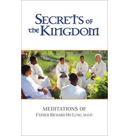 Saint Benedict Press Secrets of the Kingdom: Meditations of Fr. Richard Ho Lung, M.O.P.