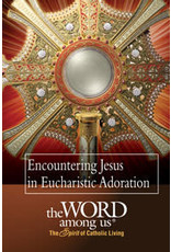 The Word Among Us Press Encountering Jesus in Eucharistic Adoration