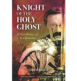 Ignatius Press Knight of the Holy Ghost: A Short History of Chesterton