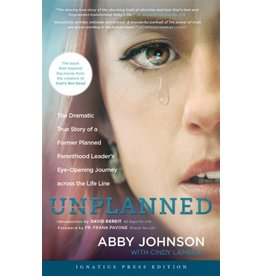 Ignatius Press Unplanned: The Dramatic True Story of a Former Planned Parenthood Leader's Eye-Opening Journey Across the Life Line - Ignatius Press Edition