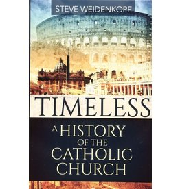 Our Sunday Visitor Timeless: A History of the Catholic Church