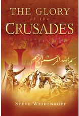 Catholic Answers The Glory of the Crusades (Paperback)