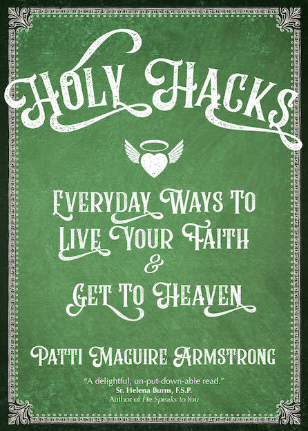 Ave Maria Press Holy Hacks: Everyday Ways to Live Your Faith and Get to Heaven
