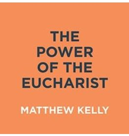 Dynamic Catholic The Power of the Eucharist