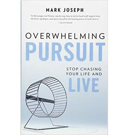 Our Sunday Visitor Overwhelming Pursuit: Stop Chasing Your Life and Live